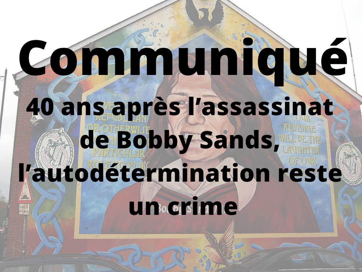 40 ans après l'assassinat de Bobby Sands, l'autodétermination reste un crime