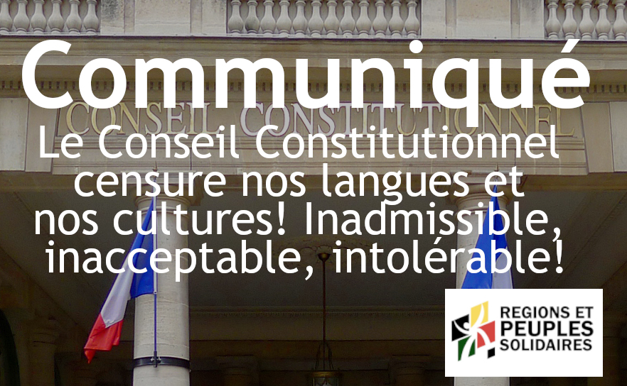 LE CONSEIL CONSTITUTIONNEL CENSURE NOS LANGUES ET NOS CULTURES! INADMISSIBLE, INACCEPTABLE, INTOLÉRABLE!
