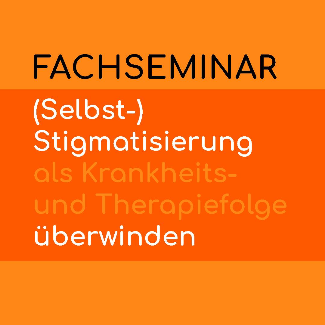 Fachseminar zum Thema (Selbst-)stigmatisierung