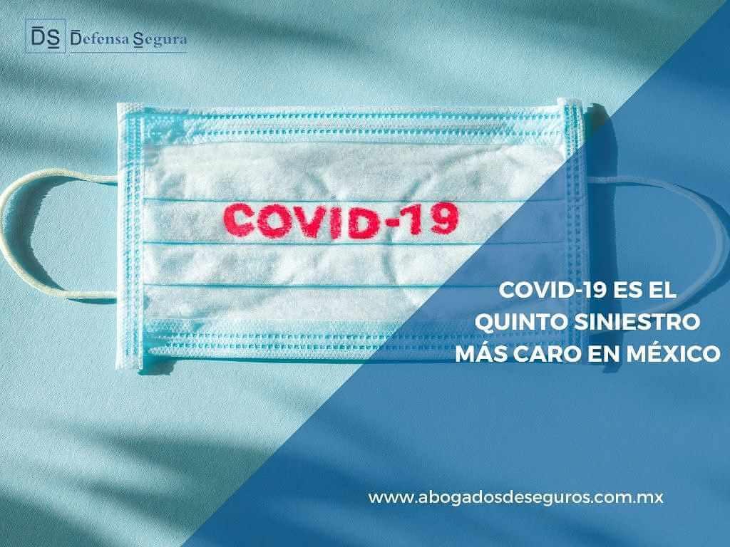 COVID-19 es el quinto siniestro más caro en México