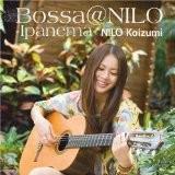bossa@NILO~Ipanema/小泉ニロ