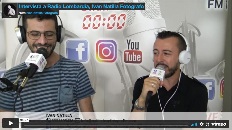 Intervista a Radio Lombardia, Ivan Natilla Fotografo