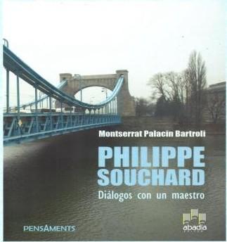 Philippe Souchard, conversaciones con un maestro, Libro escrito por su discípula Montserrat Palacín. Se puede adquirir en www.ctg-mpalacin.com