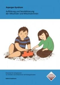 Asperger-Syndrom - Aufklärung und Sensibilisierung der Mitschüler und Mitschülerinnen- Broschüre für Lehrpersonen