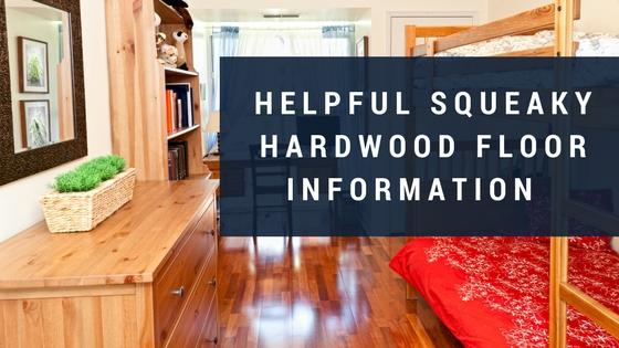 Helpful Squeaky Hardwood Floor Information