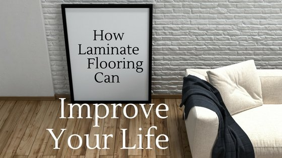 how laminate flooring can improve your life