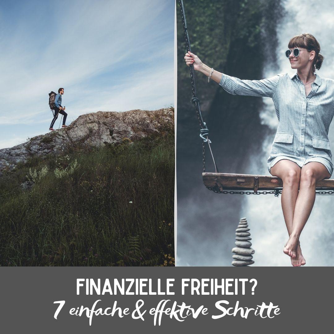 7 einfache & effektive Schritte auf dem Weg zur deiner finanziellen Freiheit