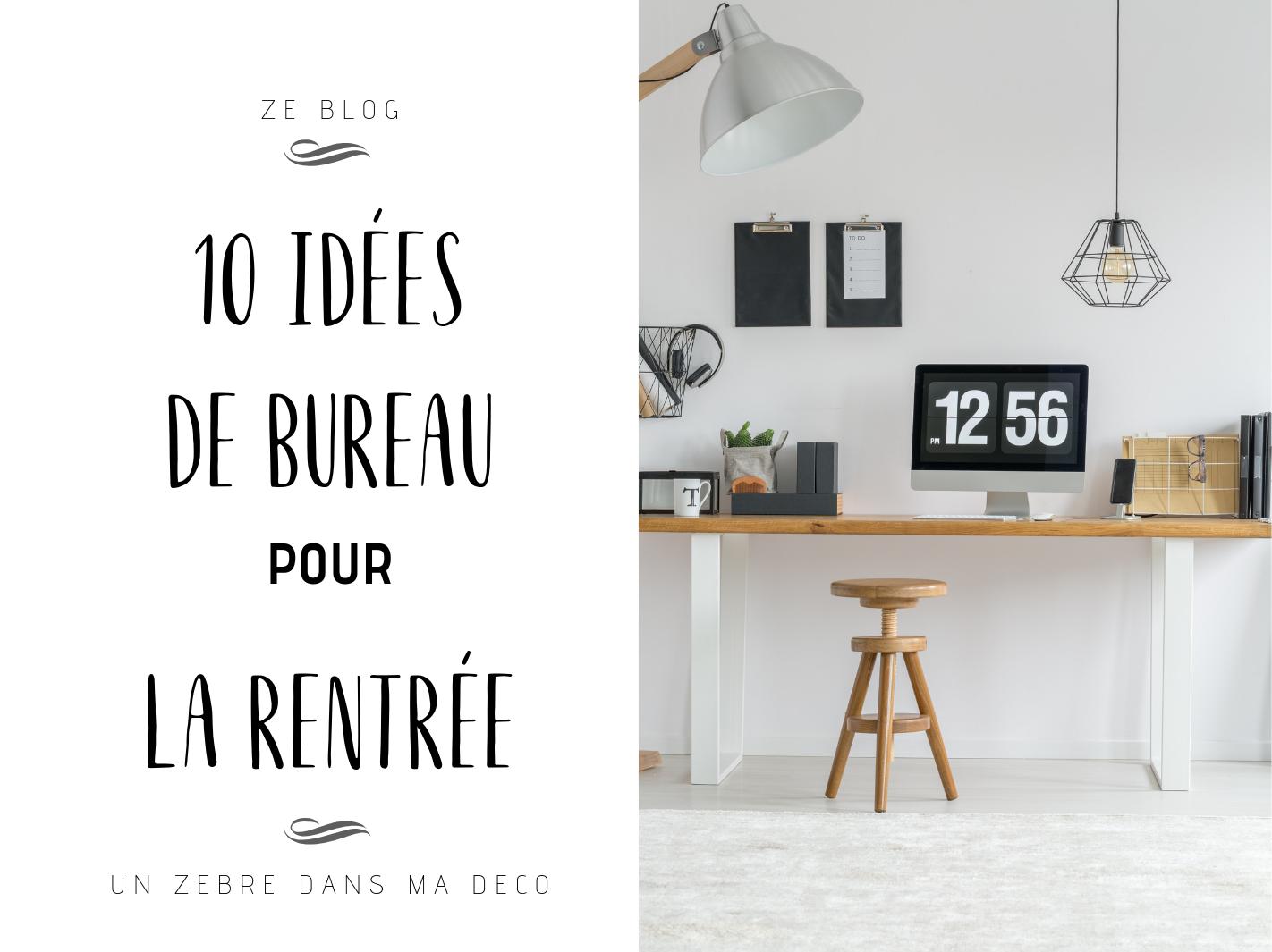 10 idées de bureau pour la rentrée