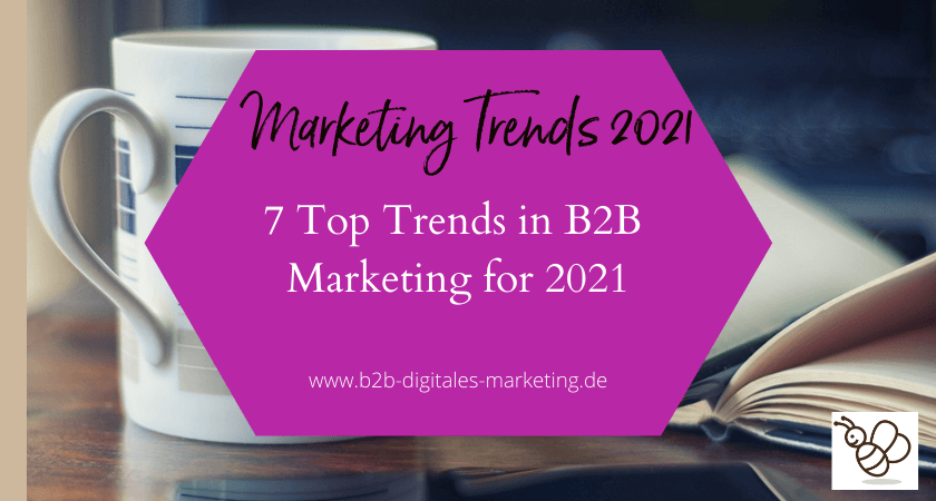 Top 7 Trends for B2B Marketing in 2021