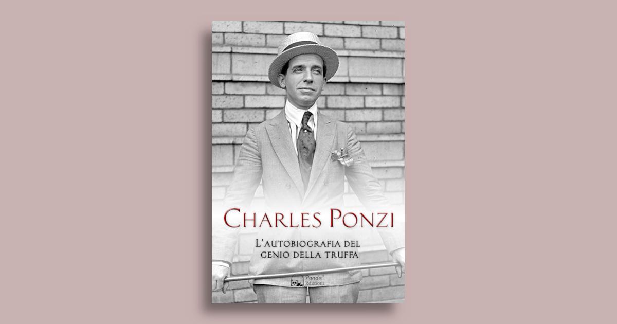 Charles Ponzi: la sua storia, da immigrato a genio della truffa