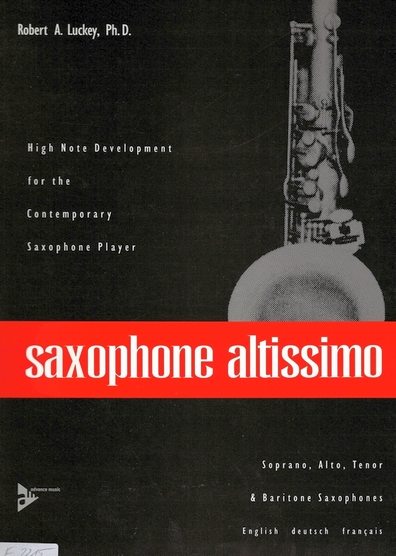 Robert A. Luckey Saxophone Altissimo High Note Development For The Contemporary Saxophone Player Saxophon
