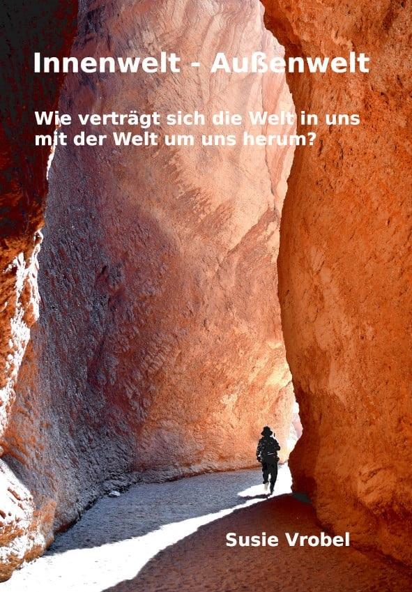 Dr. Susanne Vrobel: Innenwelt - Außenwelt
