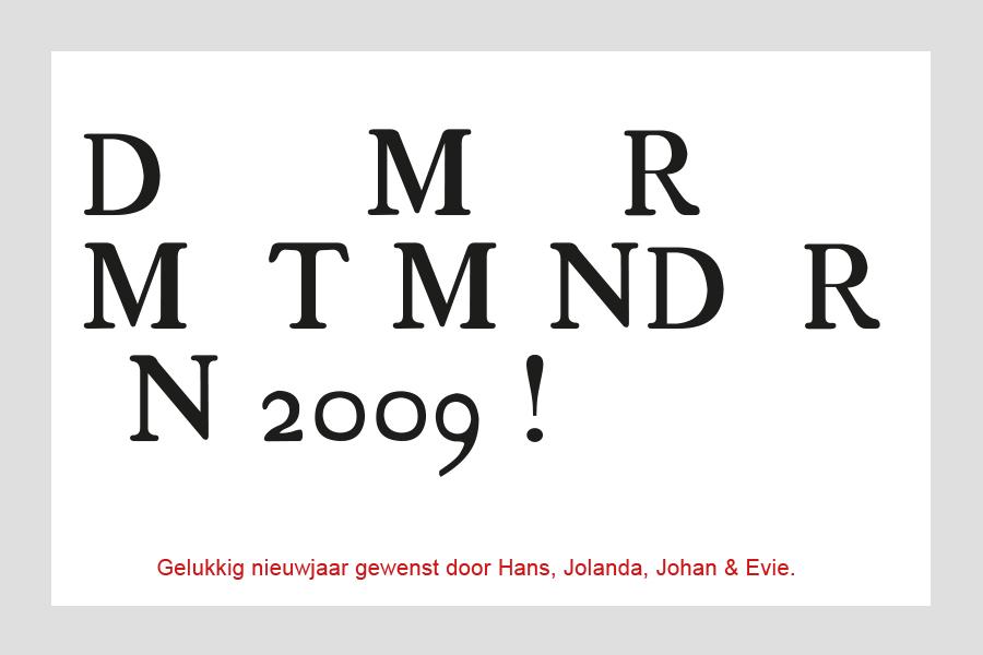2008 - Nieuwjaarskaart (Doe meer met minder in 2009)
