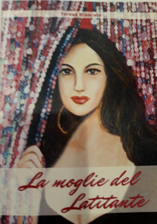 La moglie del latitante  Romanzo:  Gabriella é  una bella locandiera calabra. L' arrivo di un misterioso uomo, bello e tenebroso, sconvolgerà la sua vita e la condurrà a cambiare la sua esistenza prendendo una decisione inaspettata.