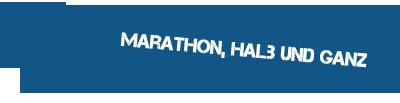 Marathon, halb und ganz