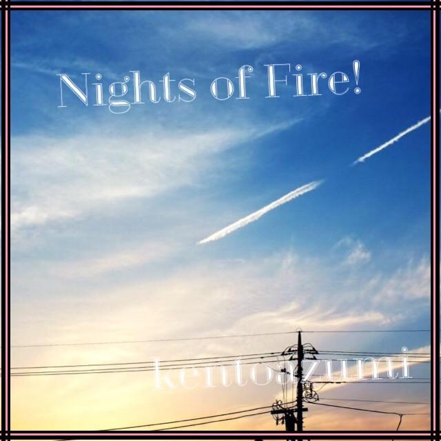 kentoazumi 24th 配信限定シングル『Nights of Fire!』