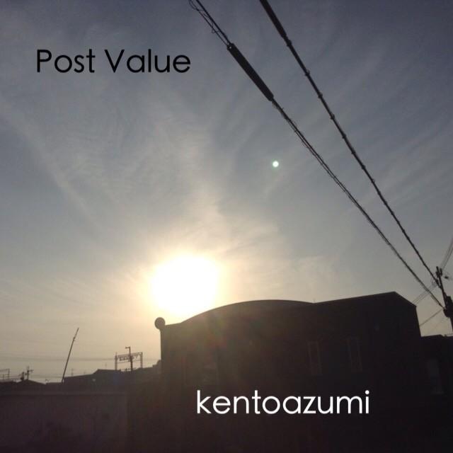 kentoazumi 7th 配信限定シングル『Post Value』
