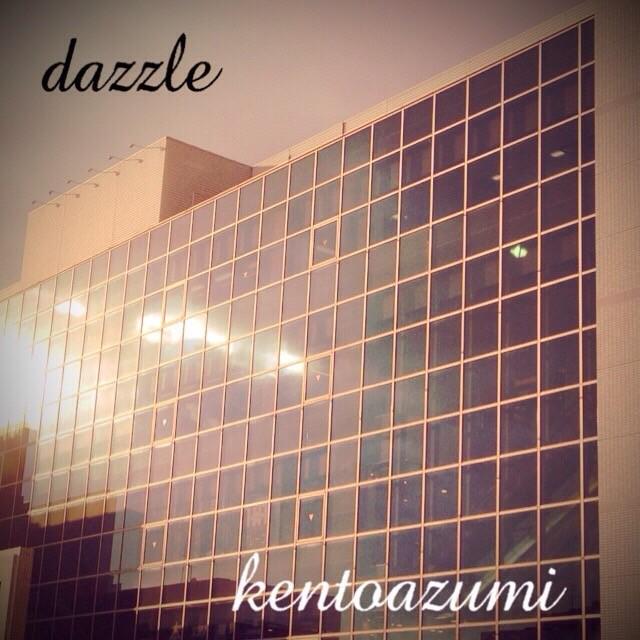 kentoazumi 15th 配信限定シングル『dazzle』