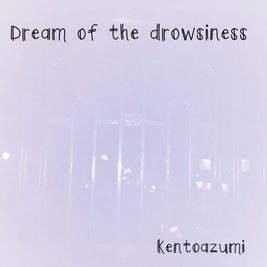 Dream of the drowsiness