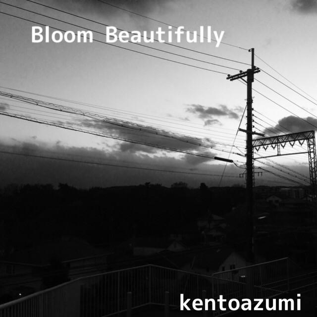 kentoazumi 1st 配信限定シングル『Bloom Beautifully』