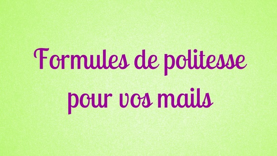 Quelles Formules De Politesse Utilisees Dans Vos Mails S Oclic