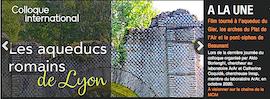Pour les passionnés des aqueducs de Lyon