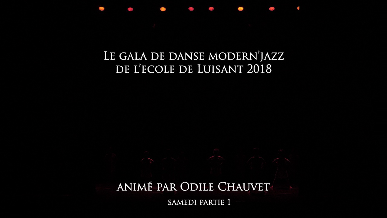 DANSE LUISANT 2018 SAMEDI partie 1
