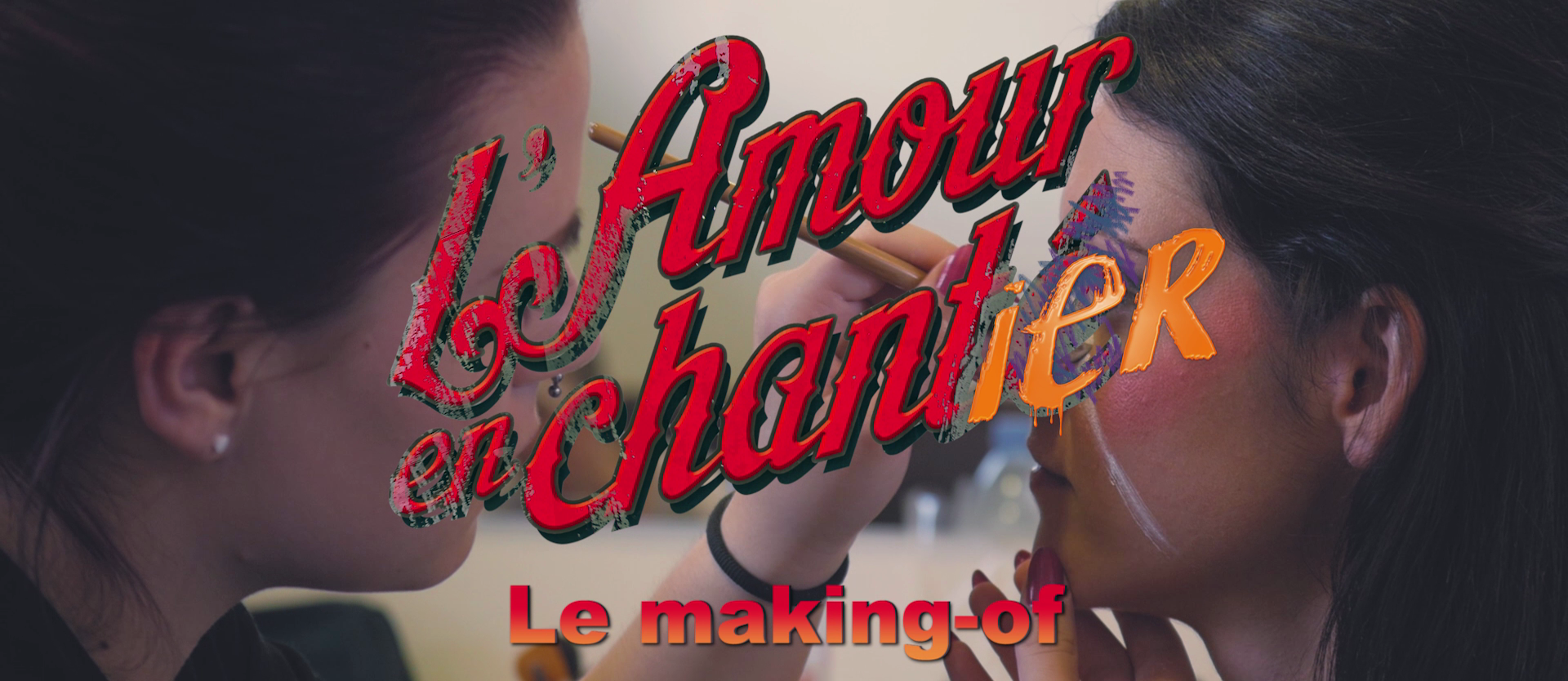 L'amour en chantier - MAKING OF