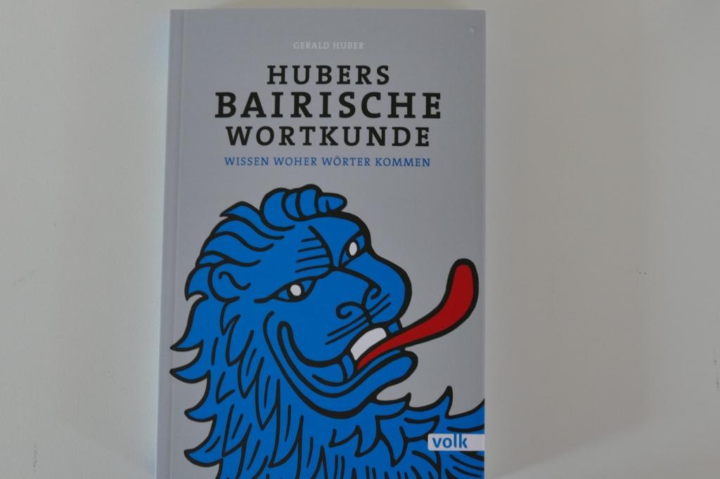 """Hubers Bairische Wortkunde""  mit Gerald Huber"