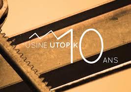 10 ans de l'Usine Utopik