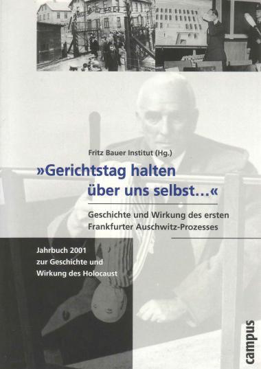 """Jahr: 1999. Hrsg. v. Fritz Bauer Insitut, Campus Verlag. Darin: """"Selekteure als Lebensretter. Die Verteidigungsstrategie des Rechtsanwalts Dr. Hans Laternser"""". Leistungen: Recherche, Autor."""