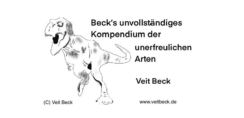 """Prolog (aus """"Beck´s unvollständigem Kompendium der unerfreulichen Arten"""")"""