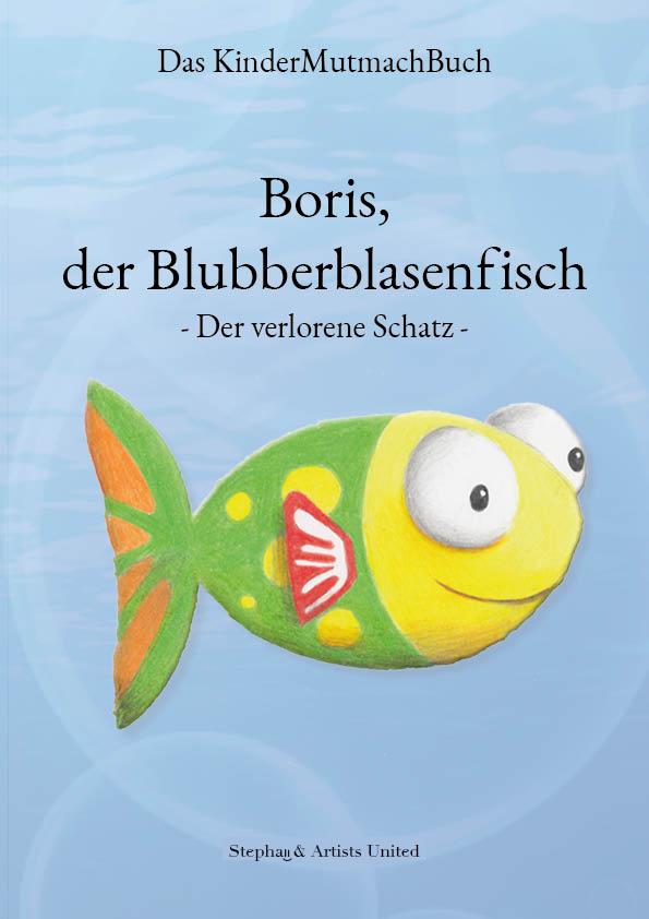Boris, der Blubberblasenfisch