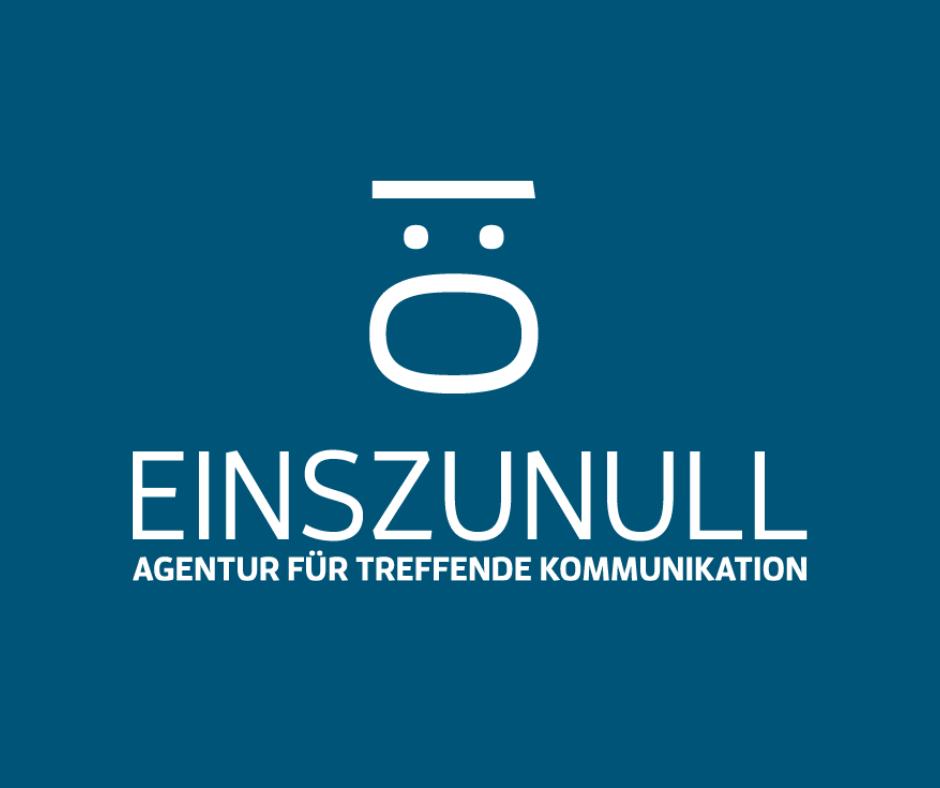 EINSZUNULL – Agentur für treffende Kommunikation: Wie mein Unternehmen zu seinem Namen kam