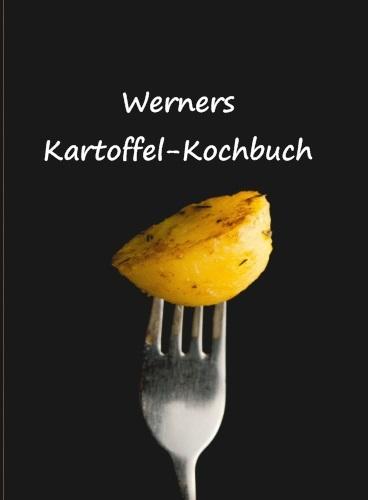 Werners Kartoffel-Kochbuch