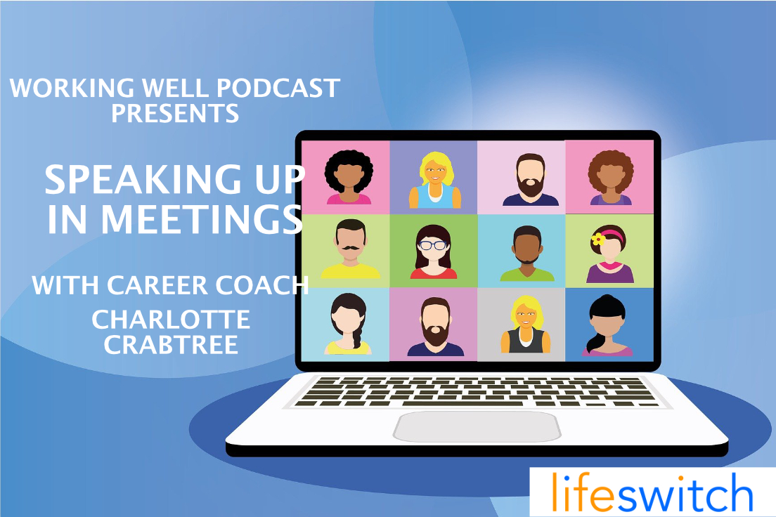 Working Well Podcast - 38 - Speaking Up In Meetings