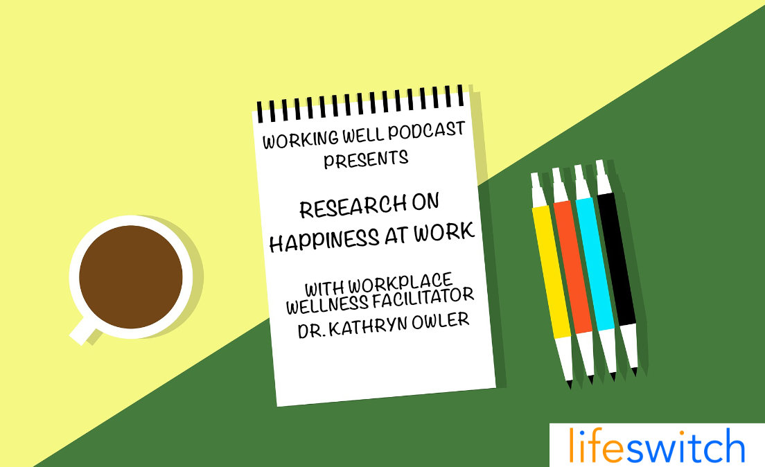 Working Well Podcast - 43 - Research on Happiness at Work