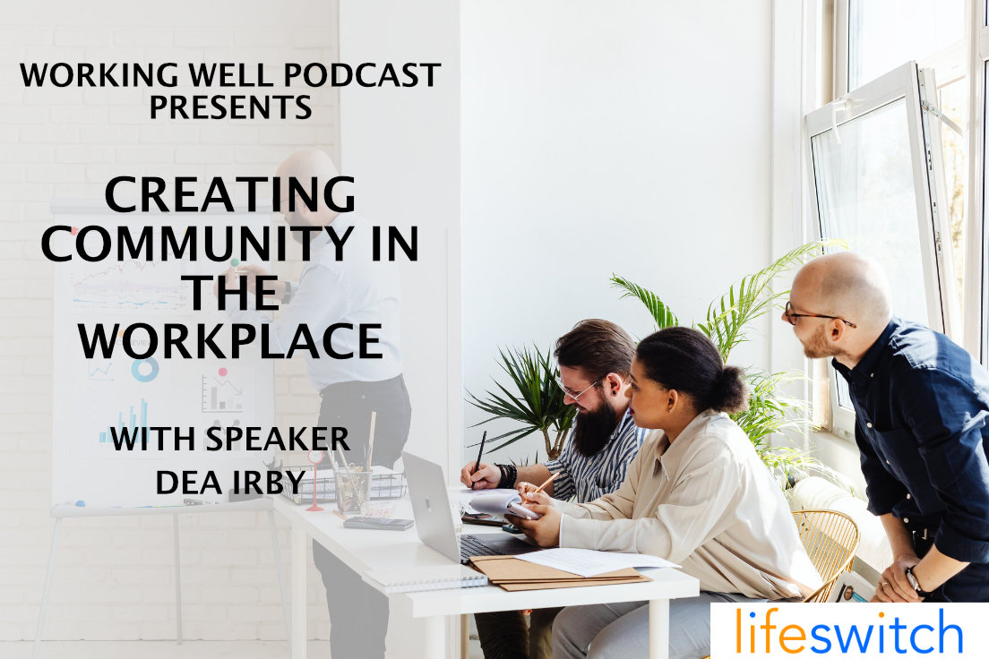 Working Well Podcast - 42 - Creating Community in the Workplace