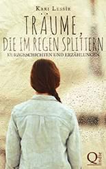 Kari Lessir - Träume, die im Regen splittern