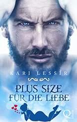Kari Lessir - Plus Size für die Liebe