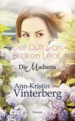 Ann-Christin Vinterberg - Der Duft von Broken Leaf
