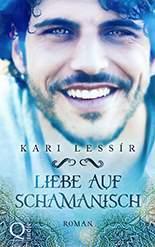 Kari Lessir - Liebe auf Schamanisch