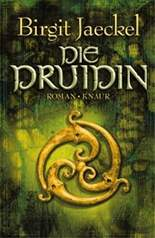 Birgit Jaeckel - Die Druidin