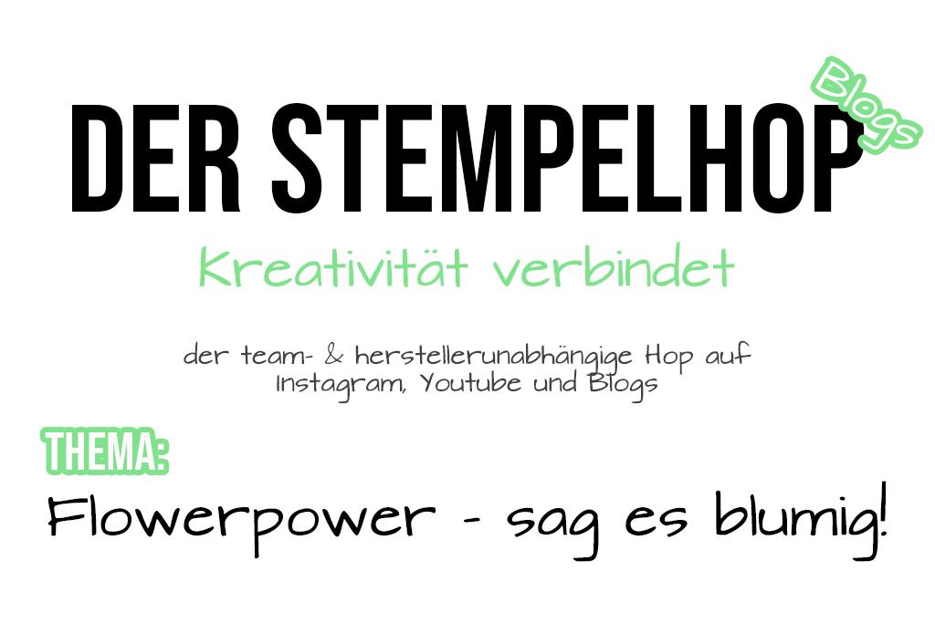 Der Stempelhop - Flowerpower - sag es blumig