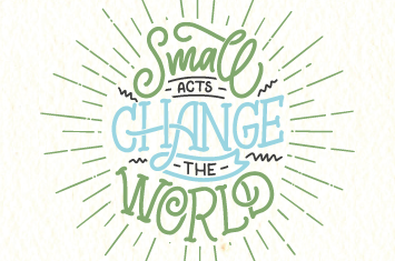 Small acts change the world