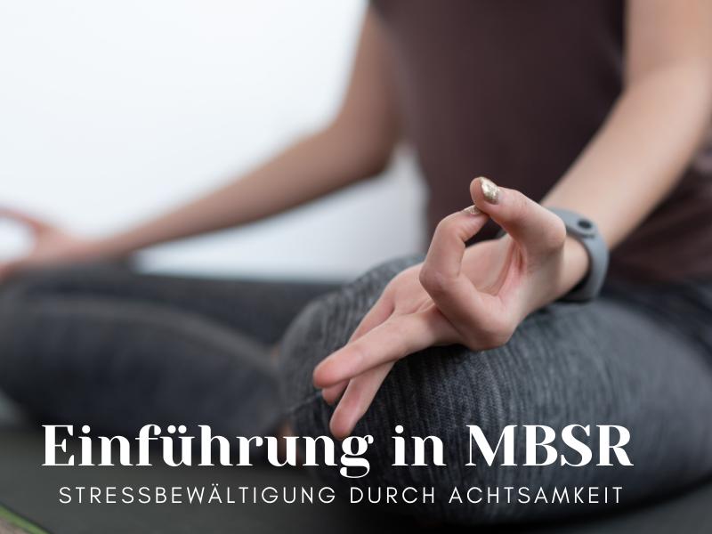 MBSR Stressbewältigung durch Achtsamkeit, Wege zum Sein