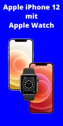 Apple iPhone 12 zusammen mit Apple Watch series 6 bestellen.