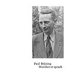 Ute Brüning (Hg.): Paul Brüning. Worüber er sprach. Berlin 2005