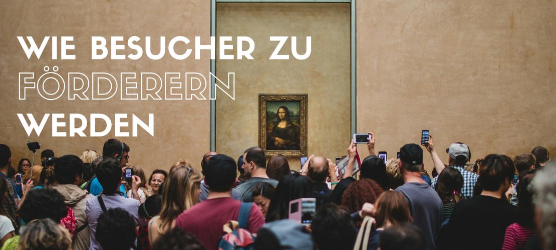 Besucher-Marketing _ Wie Besucher zu Förderern werden