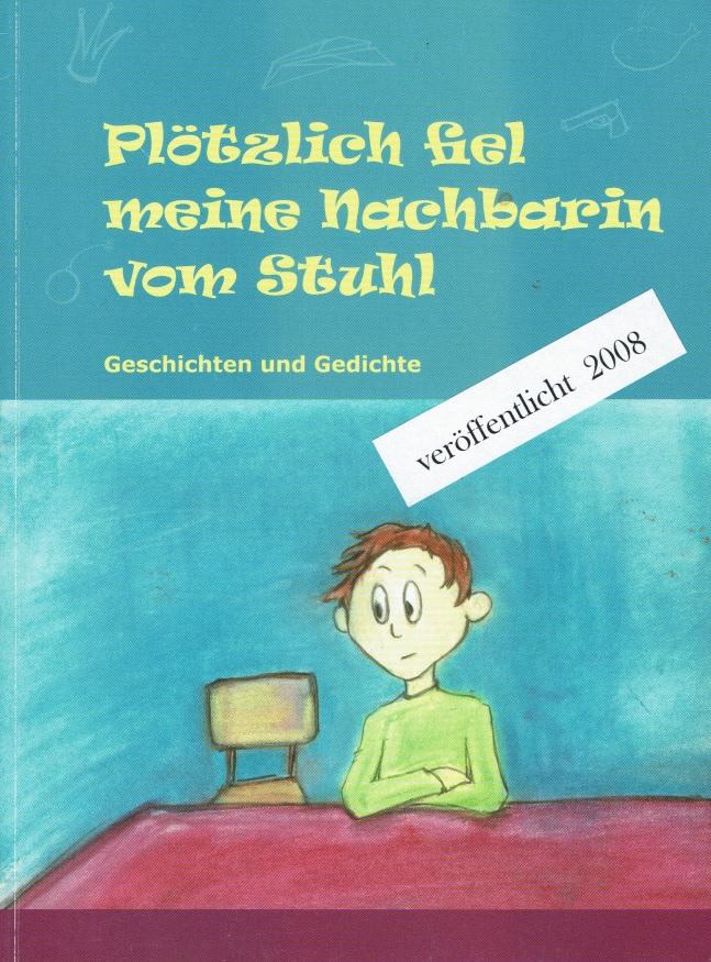 """2008: """"Plötzlich fiel meine Nachbarin vom Stuhl"""" Herausgegeben von L. Schumann"""